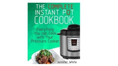 the complete instant pot 174 free the complete instant pot ecookbook my dallas