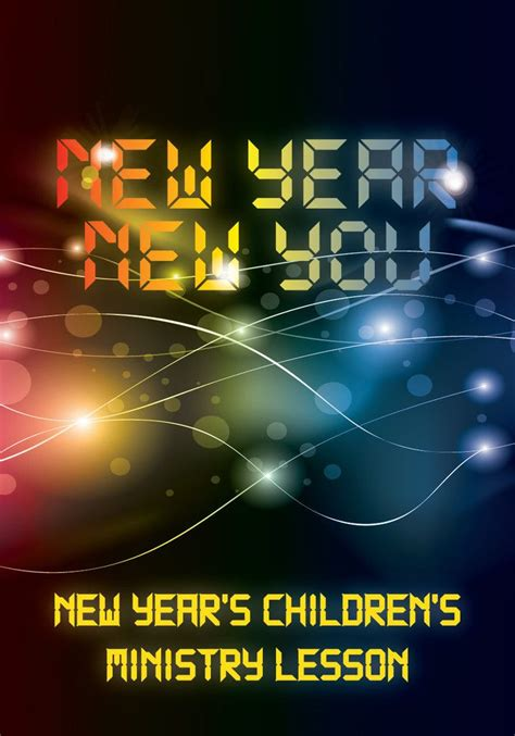 new year sunday new year s children s ministry lesson new year new you