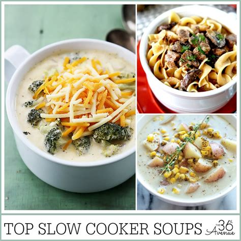 top slow cooker soup recipes the 36th avenue