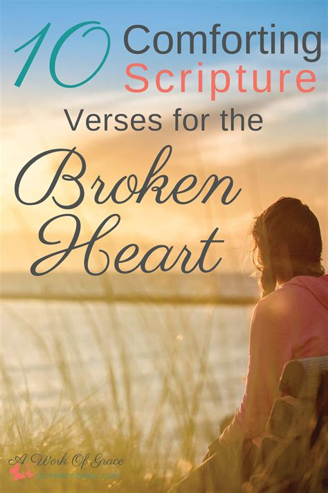 comforting messages for a broken heart 10 comforting scripture verses for the broken heart a