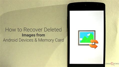 how to recover deleted photos android how to recover deleted photos from android devices memory card droidviews