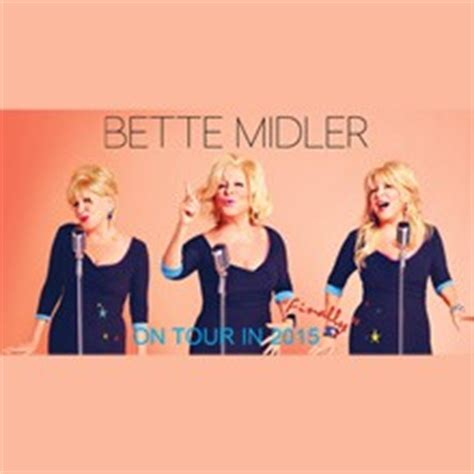 bette midler tour dates bette midler schedule dates events and tickets axs