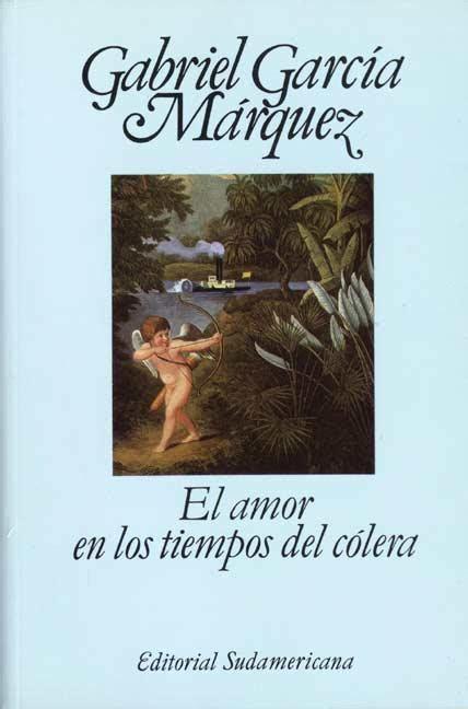 amor en los tiempos lengua y literatura 2012 gabriel garcia marquez el amor en los tiempos del c 243 lera