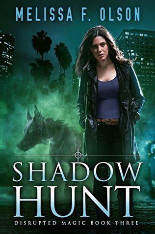 shadow hunt disrupted magic   melissa  olson