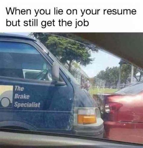 when you lie on your resume but still get the meme xyz