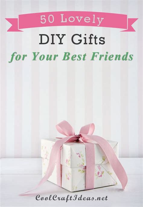 Handmade Gifts For Best Friend - 50 lovely diy gifts for your best friends handmade gifts