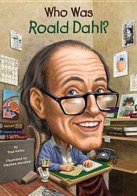 biography books for 5th graders who was roald dahl by true kelley reviews discussion