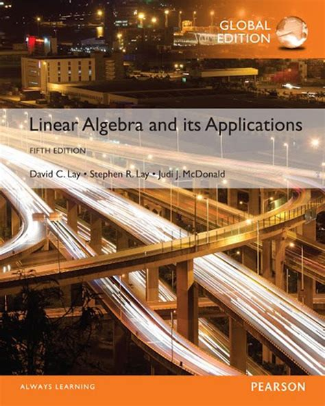 Linear Algebra And Its Applications 5e Lay linear algebra and its applications global edition 5th lay lay mcdonald buy at