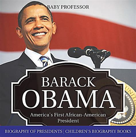 biography of barack obama us president barack obama america s first african american president