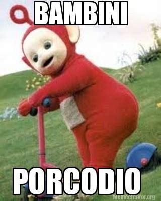 meme creator porcodio bambini meme generator memecreator org