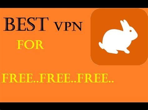 best vpn ever best ever vpn for free youtube