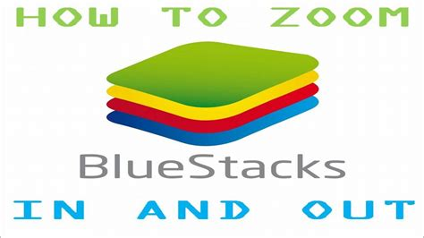 bluestacks zoom bluestacks how to zoom in and out youtube