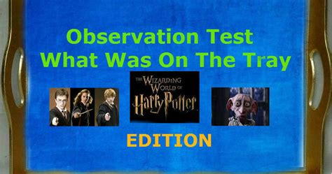 film observation quiz observation test quot what was on the tray quot harry potter