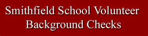 Pa Volunteer Background Check Smithfield School Volunteer Background Check Information