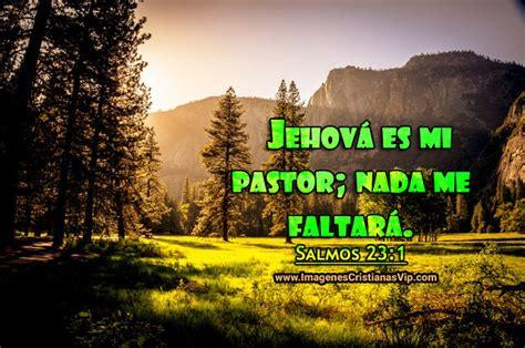 imagenes cristianas jehova es mi pastor im 225 genes cristianas de jehov 225 es mi pastor imagenes