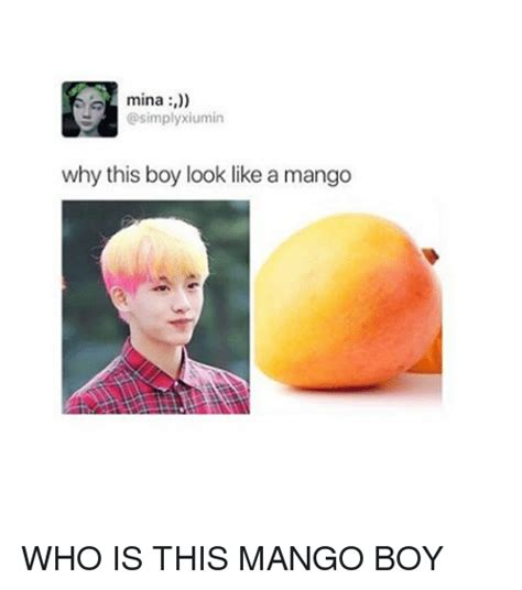 Mango Meme - mina xiumin why this boy look like a mango who is this