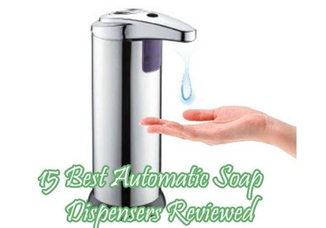 Automatic Soap Dispenser For Truly Clean by 15 Best Worst Automatic Soap Dispensers Of 2016
