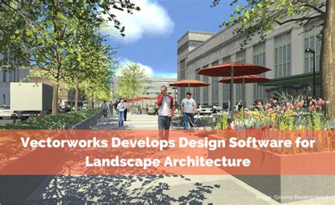 Vectorworks Landscape Design Software Vectorworks Develops Design Software For Landscape