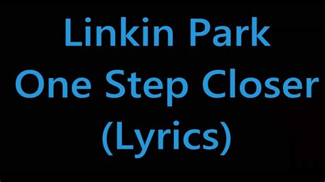 download mp3 song one step closer by linkin park linkin park one step closer lyrics youtube