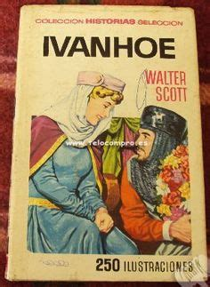 libro ivanhoe 1000 images about libros comic on libros
