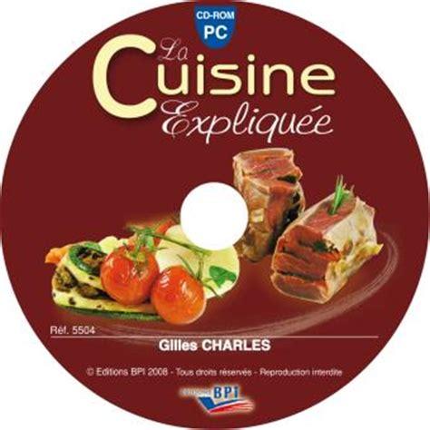 livre cuisine professionnelle la cuisine expliqu 233 e cd rom textes lus gilles charles
