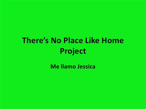 there s no place like home project 2