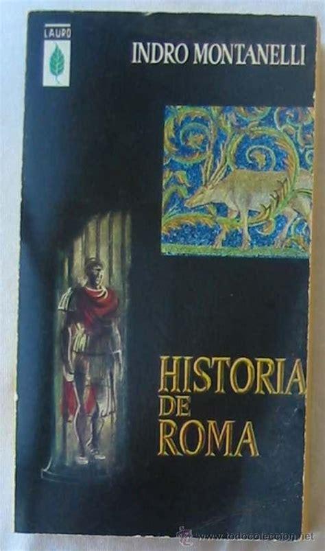libro historia de roma ensayo historia historia de roma indro montanelli ed plaza comprar libros de historia antigua en
