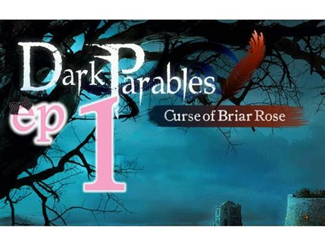 briar rose trailer youtube dark parables 1 curse of briar rose ep1 w wardfire