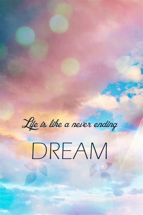 life is like a never ending dream motivational quotes