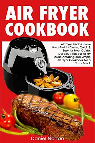 air fryer cookbook for two delicious and easy recipes for him and for books air fryer cookbook air fryer recipes from breakfast to