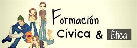 imagenes de formacin cvica y tica la formacion civica un sitio para la formacion civica y