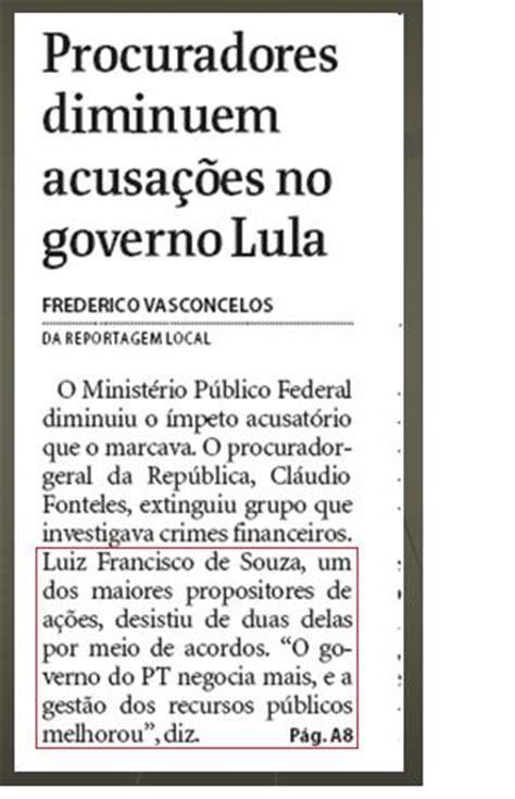 reportagem sobre quem trabalhou no governo lula 2003 a 2011 tem direito de receber ainda sobre cr 237 ticas ao minist 233 rio p 250 blico frederico