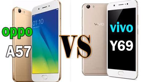 Handphone Vivo Vs vivo y69 vs oppo a57 comparison oppo a57 and vivo y69 ram rom processor peice