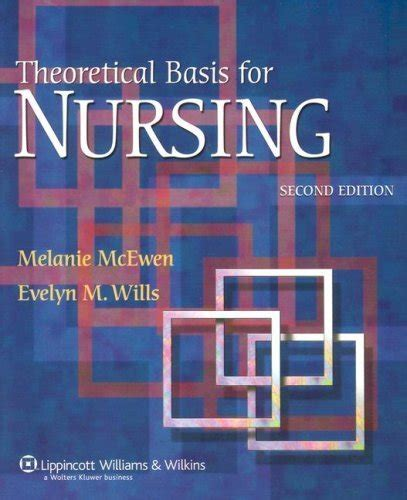 theoretical basis for nursing books theoretical basis for nursing melanie mcewen american