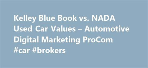kelley blue book vs nada used car values automotive digital marketing 17 best ideas about used car values on used cars car sales and selling a car