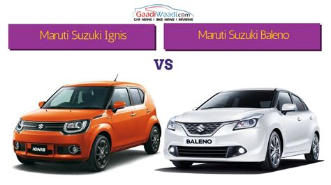 maruti and suzuki maruti suzuki ignis vs maruti suzuki baleno specs comparison