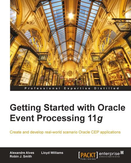 getting started with framework covers 5 books getting started with oracle event processing 11g pdf