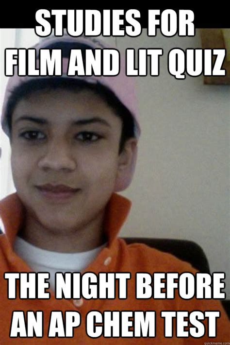Film Major Meme - studies for film and lit quiz the night before an ap chem