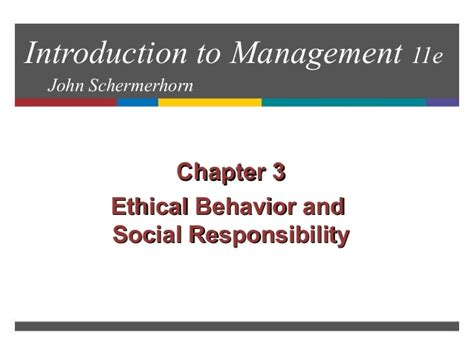 Introduction To Management 13e Schermerhorn ethical behavior and social responsibility