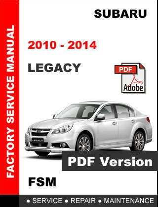 service manual pdf 2010 subaru outback engine repair subaru legacy 2010 2014 factory service repair workshop oem maintenance manual other books