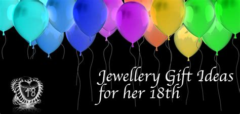 Beautiful Gifts For Her six jewellery gift ideas for her 18th birthday jewellery