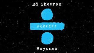 ed sheeran perfect roblox id ed sheeran perfect duet with beyonc 233 official audio