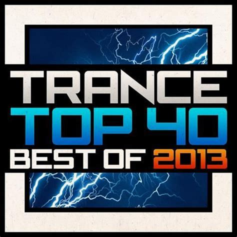 best trance songs 2013 top 10 trance of 2013