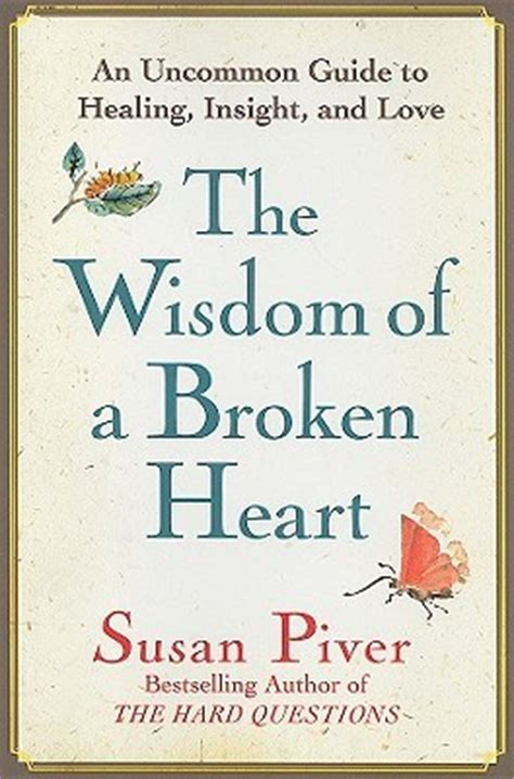 a manual for heartache books the wisdom of a broken an uncommon guide to healing
