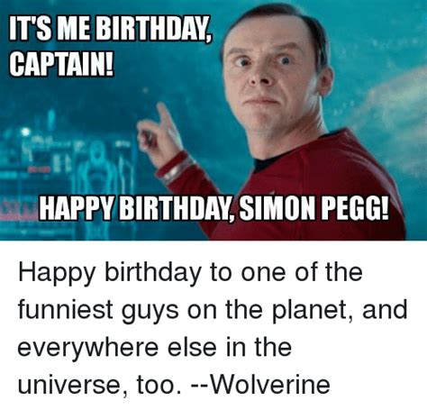 simon pegg memes its me birthday captain happy birthday simon pegg happy