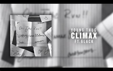 young thug climax lyrics audio young thug climax ft 6lack mp3 download
