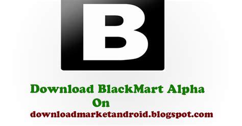 2016 blackmart alpha apk v1 blackmart alpha apk for android free paid apps