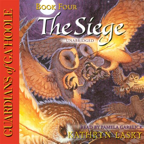 Guardians Of Gahoole Book Report by The Siege Audiobook By Kathryn Lasky For Just 5 95
