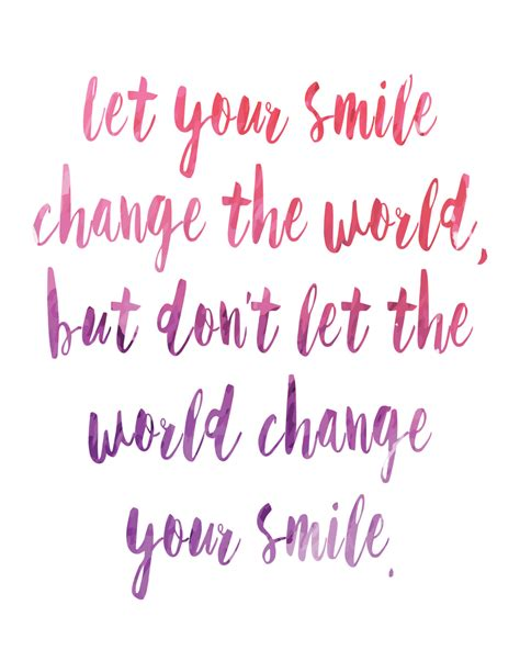 printable quotes about change let your smile change the world printable inspirational