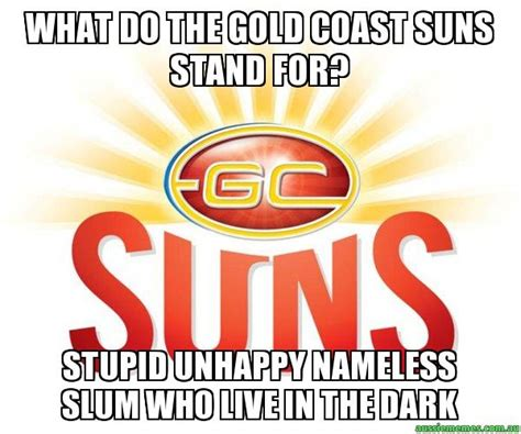 what do the gold coast suns stand for stupid unhappy